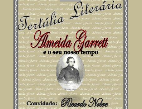 Tertúlia ALMEIDA GARRETT com Ricardo Nobre