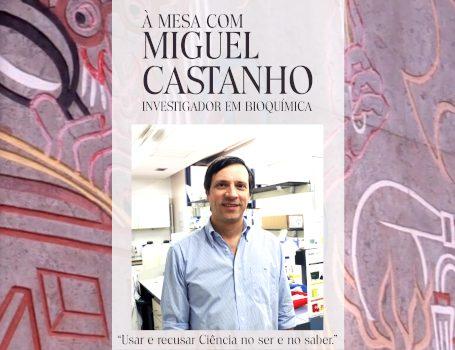 TERTÚLIA – à mesa com Miguel Castanho