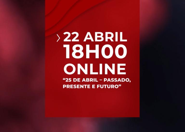 """""""25 de Abril – Passado, Presente e Futuro"""""""